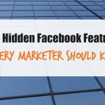 8 Hidden Facebook Features Every Marketer Should Know